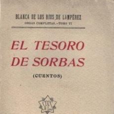 Livros em segunda mão: EL TESORO DE SORBAS (CUENTOS, OBRAS COMPLETAS TOMO VI) - BLANDA DE LOS RÍOS DE LAMPÉREZ. Lote 177996002