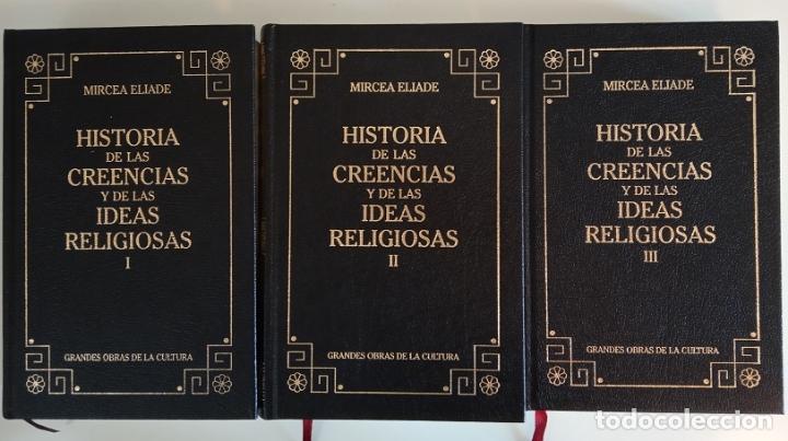 HISTORIA DE LAS CREENCIAS Y DE LAS IDEAS RELIGIOSAS (OBRA COMPLETA EN 3 TOMOS) - MIRCEA ELIADE (Libros sin clasificar)
