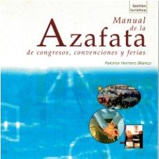 Libros: MANUAL DE LA AZAFATA DE CONGRESOS, CONVENCIONES Y FERIAS - PALOMA HERRERO BLANCO. Lote 177996782