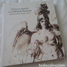 Libros: EL TRAZO ESPAÑOL EN EL BRITISH MUSEUM - VV.AA.. Lote 177999415