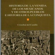 Libros: HISTORIA DE LA VENIDA DE LOS MEXICANOS Y DE OTROS PUEBLOS E HISTORIA DE LA CONQUISTA - CRISTÓBAL DEL. Lote 177999775
