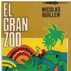 Libros: NICOLÁS GUILLÉN - EL GRAN ZOO. Lote 177999969