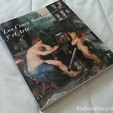 Libros: LOS CINCO SENTIDOS Y EL ARTE ( CATÁLOGO DE LA EXPOSICIÓN) - VV.AA.. Lote 178000030