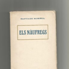 Libros: ELS NÁUFREGS. - RUSIÑOL, SANTIAGO:. Lote 178126430