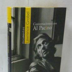 Libros: CONVERSACIONES CON AL PACINO - GROBEL, LAWRENCE. Lote 178006314