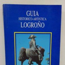 Libros: GUIA HISTORICO - ARTISTICA DE LOGROÑO POR JOSE MANUEL RAMIREZ MARTINEZ - TDK120. Lote 178152037