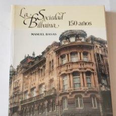 Libros: SOCIEDAD BILBAINA - 150 AÑOS - MANUEL BALSAS - TDK102. Lote 178155548