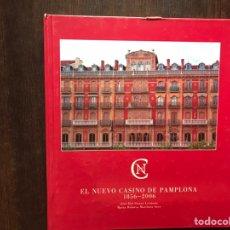 Libros: EL NUEVO CASINO DE PAMPLONA 1856-2006. JOSÉ DEL GUAYO. COMO NUEVO. Lote 178164021