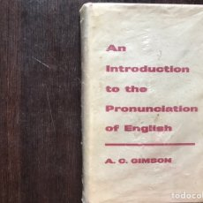 Libros: AN INTRODUCTION TO THE PRONUNCIATION OF ENGLISH. A. C. GIMSON. Lote 178164317