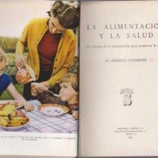 Libros: DR. E. SCHNEIDER. LA ALIMENTACIÓN Y LA SALUD. EDITORIAL SAFELIZ 1961. Lote 178173847