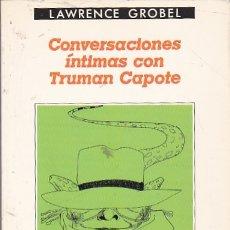 Libros: CONVERSACIONES ÍNTIMAS CON TRUMAN CAPOTE - GROBEL, LAWRENCE. Lote 155547569
