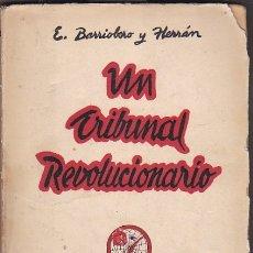 Livres: UN TRIBUNAL REVOLUCIONARIO. CUENTA RENDIDA POR EL QUE FUÉ SU PRESIDENTE - BARRIOBERO Y HERRAN, E.. Lote 155548020
