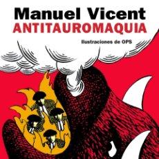 Libros: ANTITAUROMAQUIA. MANUEL VICENT / OPS.NUEVO. Lote 178274380