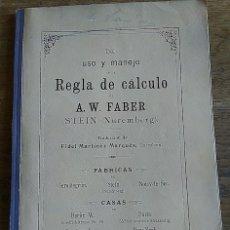 Libros: DEL USO Y MANEJO DE LA REGLA DE CÁLCULO DE A. W. FABER. Lote 178556256