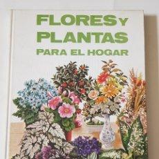 Libros: FLORES Y PLANTAS PARA EL HOGAR - ELIZABETH GUNDRY Y CYTNHIA WICHAM - JAIMES LIBROS - TDK94. Lote 178623587