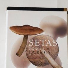 Libros: SETAS Y HONGOS DE LA RIOJA. LUIS MIGUEL GARCIA BONA. TDK94 - TDK94. Lote 178623616