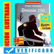 Libros: DIVISION 250 - TOMÁS SALVADOR - DIVISIÓN AZUL - SEGUNDA GUERRA MUNDIAL - FALANGE - EXCELENTE - 30€. Lote 178731761