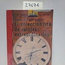 Libros: EL COLECCIONISTA DE RELOJES EXTRAORDINARIOS - GALLEGO GARCIA, LAURA. Lote 177178267