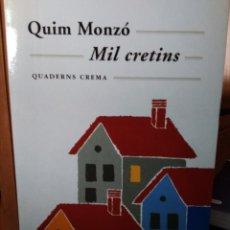Libros: MIL CRETINS, QUIM MONZÓ, QUDERNS CREMA. Lote 178760455