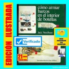 Libros: CÓMO ARMAR BARCOS EN EL INTERIOR DE BOTELLAS - JACK NEEDHAM - ILUSTRADO - RARO - POMAIRE. Lote 178827187