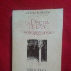 Libros: LA DISPUTA DE L´ASE - ANSELM TURMEDA - BIBLIOTECA BASICA DE MALLORCA. Lote 178847827