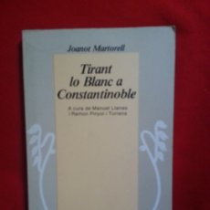 Libros: TYRANT LO BLANC A CONSTANTINOBLE - JOANOT MARTORELL. Lote 178850966