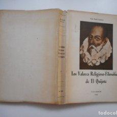 Libros: PEDRO RUEDA CONTRERAS LOS VALORES RELIGIOSO-FILOSÓFICO DE EL QUIJOTE Y96431. Lote 178857248