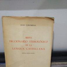 Libros: JOAN COROMINAS BREVE DICCIONARIO DE LA LENGUA CASTELLANA 1967 SEGUNDA EDICION. Lote 178860730