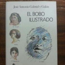 Libros: EL BOBO ILUSTRADO - JOSE ANTONIO GABRIEL Y GALAN. Lote 178555405