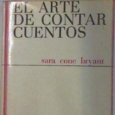 Libros: EL ARTE DE CONTAR CUENTOS - SARA CONE BRYANT. Lote 178555420