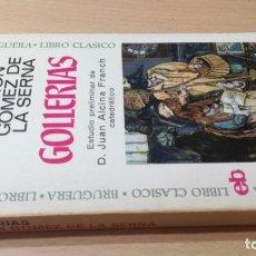 Libros: GOLLERIAS - RAMON GOMEZ DE LA SERNA BRUGUERA H303. Lote 178885933