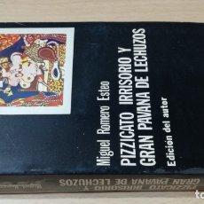 Libros: PIZZICATO IRRISORIO Y GRAN PAVANA DE LECHUZOS - MIGUEL ROMEO ESTEOCATEDRAI-404. Lote 178886847