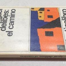 Libros: EL CAMINO - MIGUEL DELIBES - 100DESTINOLIBROD402. Lote 178888568