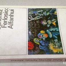 Libros: ALFANHUI - RAFAEL SANCHEZ FERLOSIO - 47 DESTINOLIBRO Z404. Lote 178889603