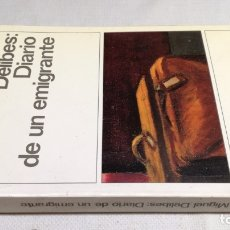 Libros: DIARIO DE UN EMIGRANTE - MIGUEL DELIBES - 44 DESTINOLIBRO Z404. Lote 178889647