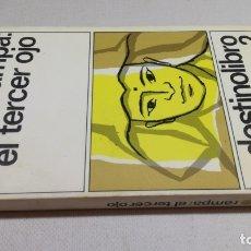 Libros: EL TERCER OJO - T LOBSANG RAMPA - 2 DESTINOLIBRO Z404. Lote 178889696