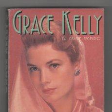 Libros: GRACE KELLY. EL CISNE HERIDO - GASCA, LUIS. Lote 73344457