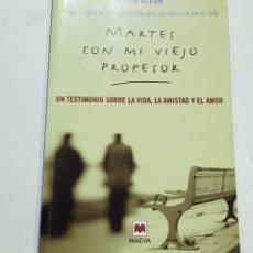 Libros: MARTES CON MI VIEJO PROFESOR - MITCH ALBOM - TDK126. Lote 178907608