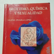 Libros: EROTISMO QUIMICA Y SEXUALIDAD - LILIANA ORJUELA - TDK126. Lote 178907896