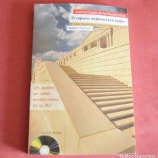 Libros: EL ESPACIO MEDITERRANEO LATINO - ¡ ES POSIBLE UN LOBBY MEDITERRANEO EN LA UE? - CON CD - ICARIA. Lote 178942037