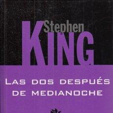 Libros: LAS DOS DESPUÉS DE MEDIANOCHE - KING, STEPHEN. Lote 178942911