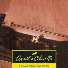Libros: Y NO QUEDÓ NINGUNO (DIEZ NEGRITOS). LA CASA TORCIDA - CHRISTIE , AGATHA. Lote 178942917