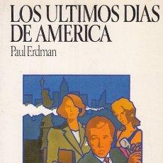 Libros: LOS ÚLTIMOS DÍAS DE AMÉRICA - ERDMAN, PAUL. Lote 178942925