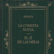Libros: LA COMEDIA NUEVA. EL SÍ DE LAS NIÑAS - MORATÍN. Lote 178942942