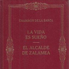 Libros: LA VIDA ES SUEÑO. EL ALCALDE DE ZALAMEA - DE LA BARCA, CALDERÓN. Lote 178942948