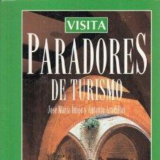 Libros: PARADORES DE TURISMO - IÑIGO, JOSÉ MARÍA; ARADILLAS, ANTONIO. Lote 178942953