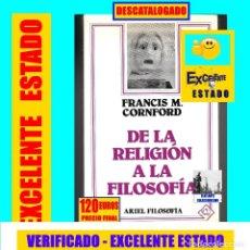 Libros: DE LA RELIGIÓN A LA FILOSOFÍA - FRANCIS M. CORNFORD - ARIEL FILOSOFÍA - EXCELENTE - 120 € - RARÍSIMO. Lote 178826228