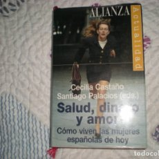Libros: SALUD,DINERO Y AMOR.CÓMO VIVEN LAS MUJERES ESPAÑOLAS DE HOY;CASTAÑO/PALACIOS. Lote 178973267