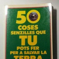 Libros: 50 COSES SENZILLES QUE TU POTS FER.... 1992.. Lote 178987641