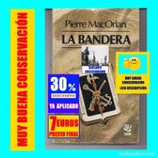 Libros: LA BANDERA - PIERRE MACORLAN - CARALT - 1977 - 1ª EDICÍÓN - LEGIÓN EXTRANJERA Y TERCIO - EXCELENTE. Lote 178988883